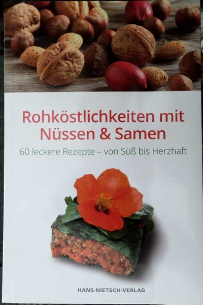 Rohköstlichkeiten mit Nüssen und Samen G. Mauz