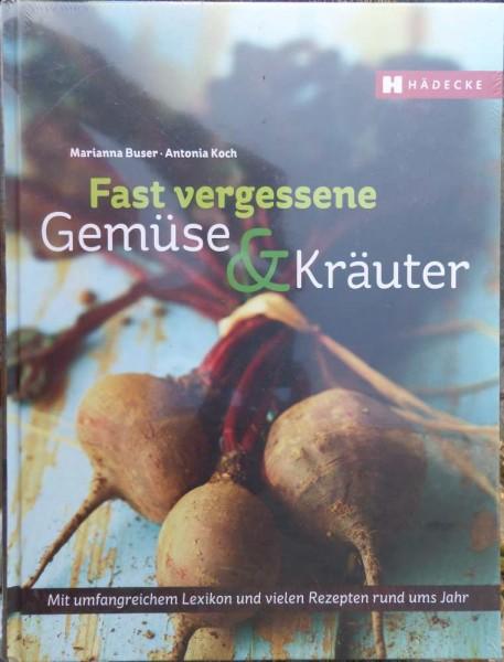 Fast vergessende Gemüse & Kräuter M. Buser