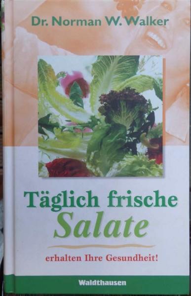 Täglich frische Salate W. Walker