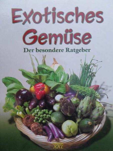Exotisches Gemüse Der besondere Ratgeber
