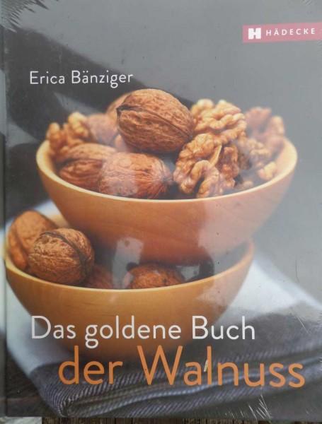 das goldene Buch der Walnuss E. Bänziger
