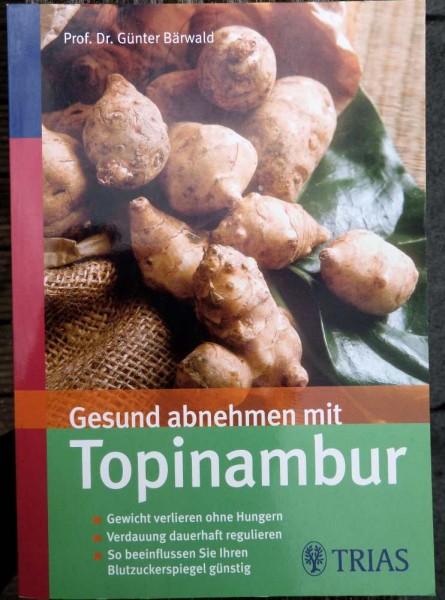 Gesund abnehmen mit Topinambur, Prof. Dr. Günter Bärwald