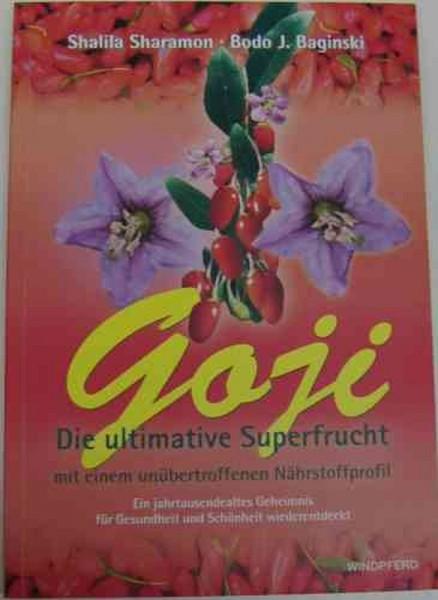 Goji -die ultimative Superfrucht, Sharamon & Baginski